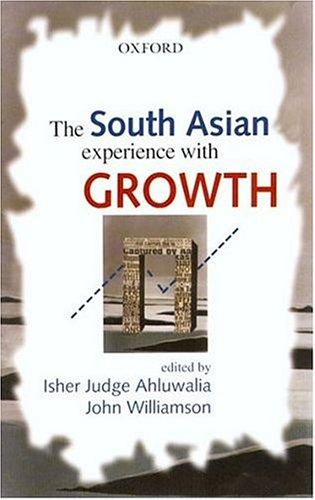The South Asian Experience with Growth, Ahluwalia, Isher Judge (Editor); John Williamson (Editor)