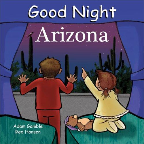 Good Night Arizona (Good Night Our World series) Adam Gamble