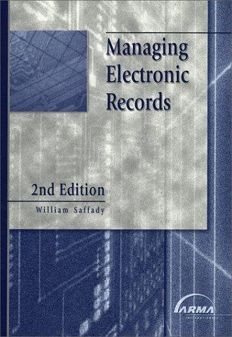Managing Electronic Records (2nd Edition)