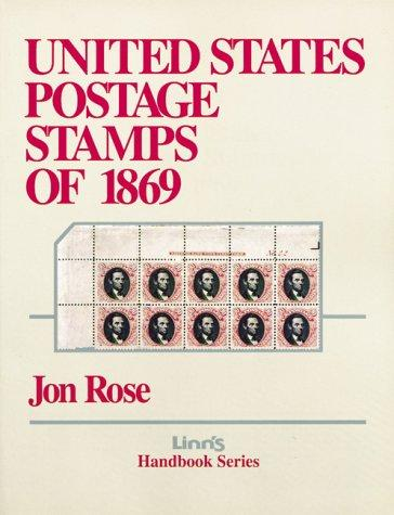 United States Postage Stamps of 1869 (Linn's Handbook Series, 5), Rose, Jon