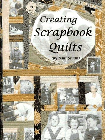 Download Creating scrapbook quilts