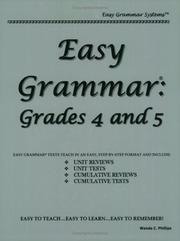 Easy Grammar 4 And 5 - Teacher Edition: Grades 4 And 5 by Phillips, Wanda C.