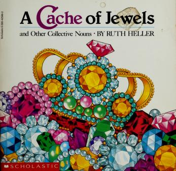 Cover of: A Cache of Jewels | Ruth Heller