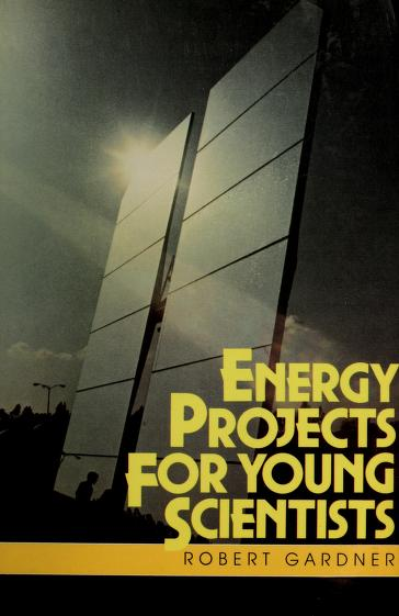 Energy Projects for Young Scientists by Robert Gardner