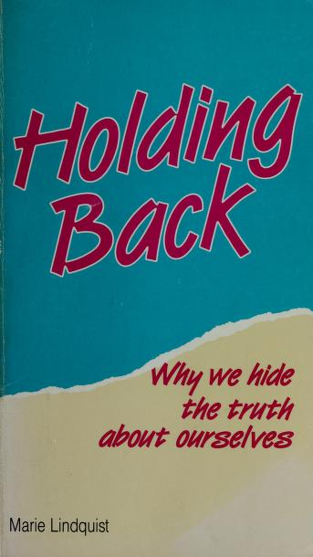 Holding Back by Marie Lindquist