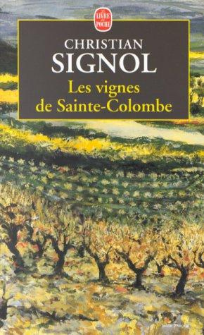 Les vignes de Sainte-Colombe by Christian Signol