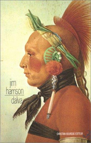 Dalva by Jim. Harrison