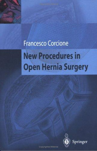 New Procedures in Open Hernia Surgery by Francesco Corcione
