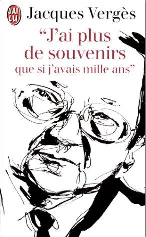 J`AI Plus De Souvenirs Que SI J`Avais Mille by Jacques Verges