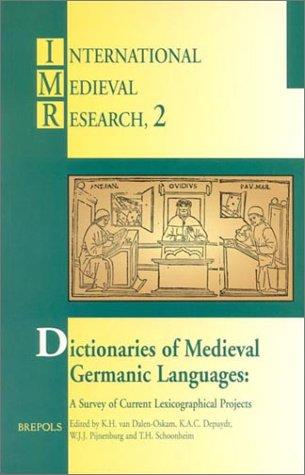 Dictionaries of medieval Germanic languages by International Medieval Congress (1994 University of Leeds)