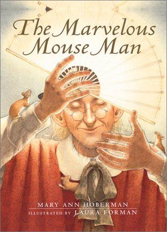 The marvelous mouse man by Mary Ann Hoberman