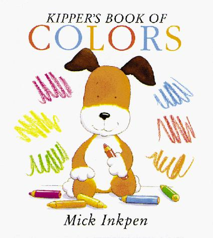 Kipper's book of colors by Mick Inkpen