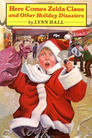 Here comes Zelda Claus, and other holiday disasters by Lynn Hall