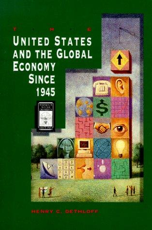 The United States and the global economy since 1945 by Henry C. Dethloff