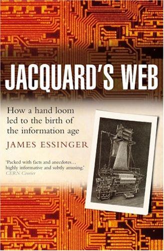 Jacquard's Web by James Essinger