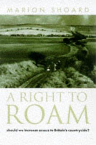 Right to Roam by Marion Shoard