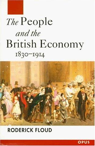 The people and the British economy, 1830-1914 by Roderick Floud