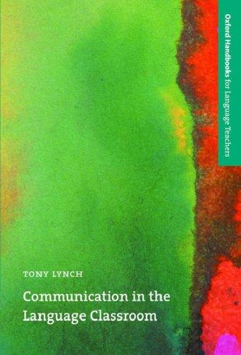 Communication in the Language Classroom (Oxford Handbooks for Language Teachers) by Tony Lynch