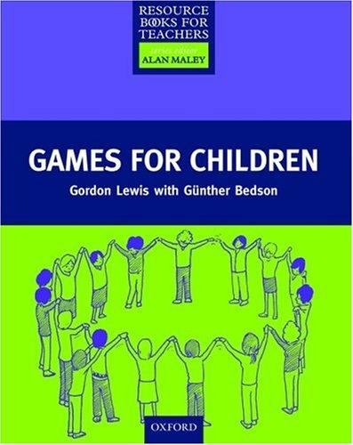 Games for Children (Resource Books for Teachers) by Gordon Lewis