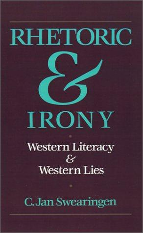 Image 0 of Rhetoric and Irony: Western Literacy and Western Lies