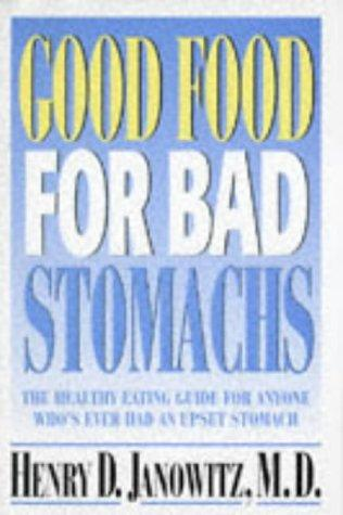 Good food for bad stomachs by Henry D. Janowitz