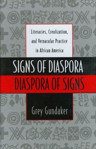 Signs of diaspora/diaspora of signs by Grey Gundaker