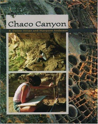 Chaco Canyon (Digging for the Past) by Margaret Jean Anderson