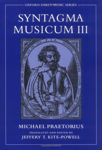 Syntagma Musicum III (Oxford Early Music Series) by Michael Praetorius, Jeffery T. Kite-Powell