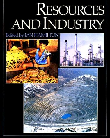 Resources and industry by general editor, Ian Hamilton.