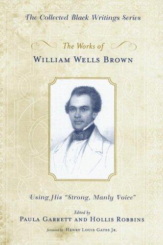 The Works of William Wells Brown by William Wells Brown