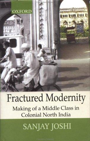 Fractured Modernity by Sanjay Joshi