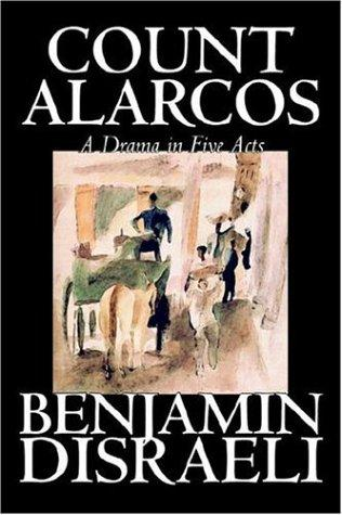 Count Alarcos -- A Drama In Five Acts by Benjamin Disraeli