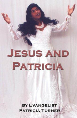 Jesus And Patricia by Patricia Turner