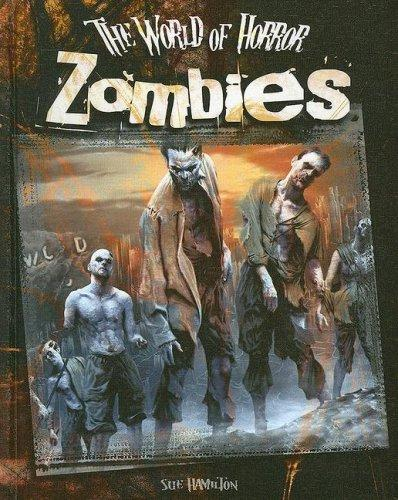 Zombies (World of Horror) by Sue Hamilton