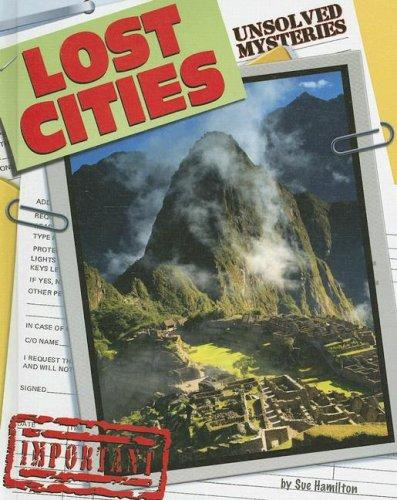 Lost Cities (Unsolved Mysteries) by Sue Hamilton