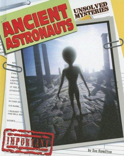 Ancient Astronauts (Unsolved Mysteries) by Sue Hamilton