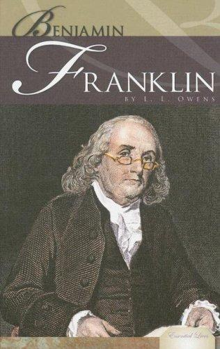 Benjamin Franklin (Essential Lives) by L. L. Owens