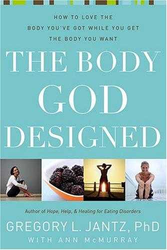 The Body God Designed by Gregory L., Ph.D. Jantz, Ann McMurray
