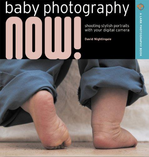 Baby Photography NOW! by David Nightingale