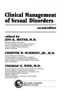 Clinical management of sexual disorders by Jon K. Meyer, Chester W. Schmidt, Thomas N. Wise