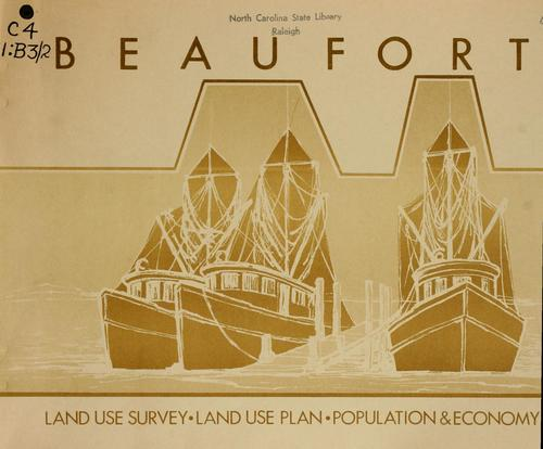 Beaufort, land use survey, land use plan, population & economy by North Carolina. Division of Community Planning
