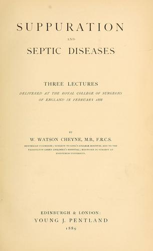 Suppuration and septic diseases by Cheyne, William Watson Sir