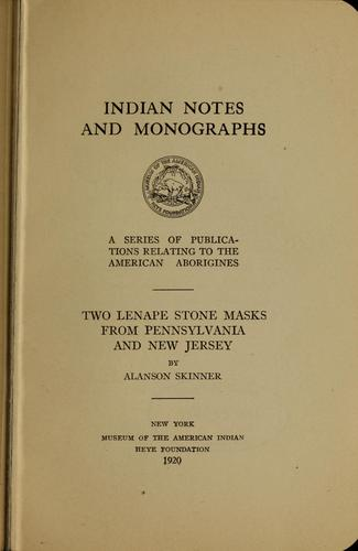 Two Lenape stone masks from Pennsylvania and New Jersey by Alanson Skinner