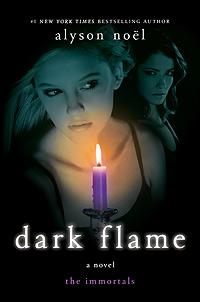 Dark Flame (The Immortals Series Book #4) by Alyson Noël