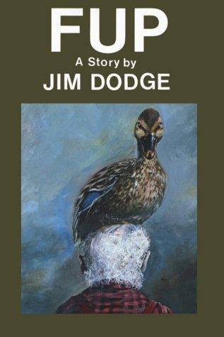 Fup, a story by Jim Dodge