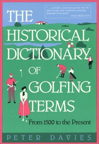 The historical dictionary of golfing terms