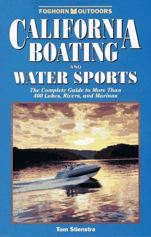 California Boating and Water Sports by Tom Stienstra