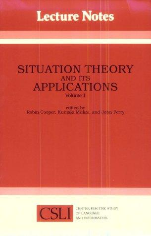 Situation theory and its applications by Cooper, Robin, Perry, John