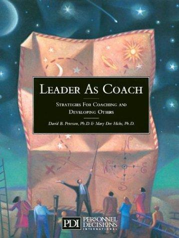 Leader as coach by David B. Peterson