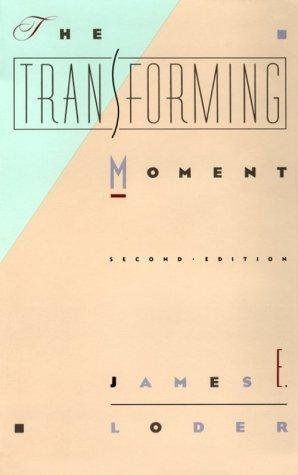 The transforming moment by James E. Loder